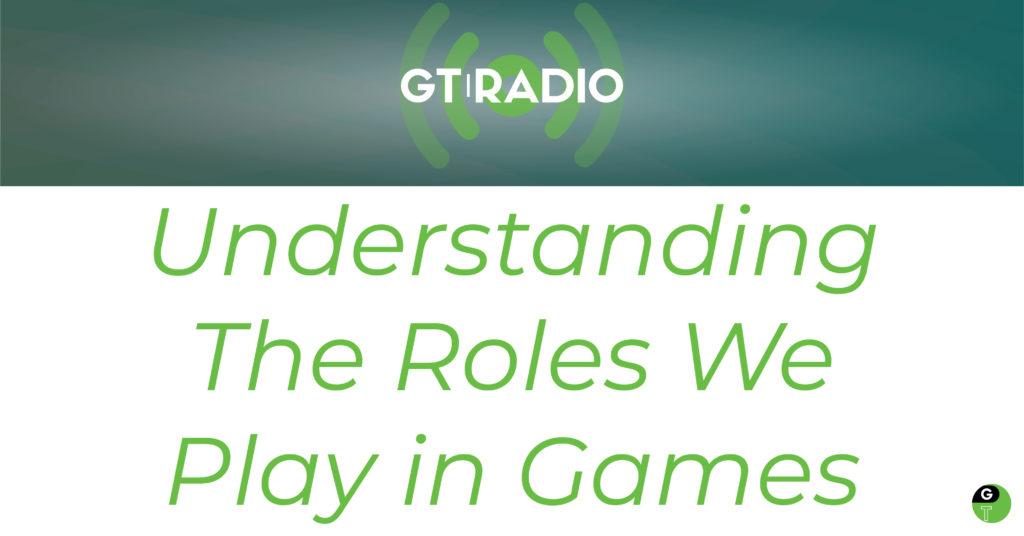 Understanding The Roles We Play in Games
