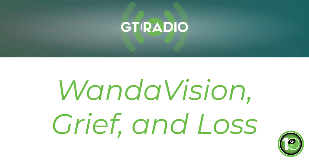Geek Therapy Podcast WandaVision